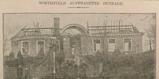 suffragette burning of northfield