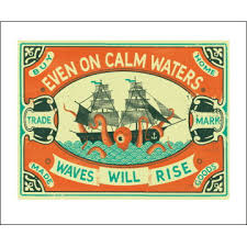 even in calm waters
